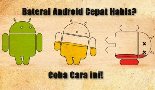 8 Cara Mengatasi Baterai Android Yang Cepat Habis Terbukti