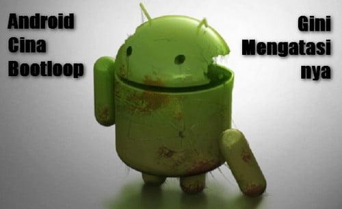 Cara Mengatasi Bootloop Android Cina