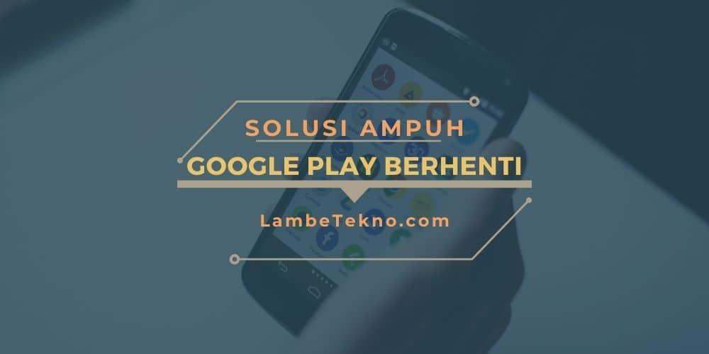 Cara Mengatasi Layanan Google Play Telah Berhenti Semua Hp Android