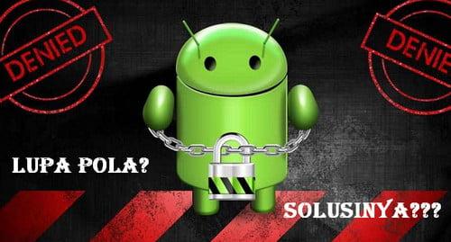 3 Cara Mengatasi Pola Android yang Terblokir TRIK RAHASIA