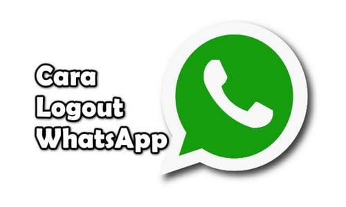 Cara Logout WhatsApp Dengan Cepat Hanya 1 MENIT